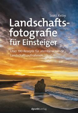 Landschaftsfotografie für Einsteiger von Kelby,  Scott, Kommer,  Isolde