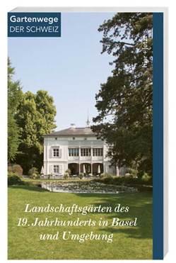Landschaftsgärten des 19. Jahrhunderts in Basel und Umgebung von Frei-Heitz,  Brigitte, Nagel,  Anne