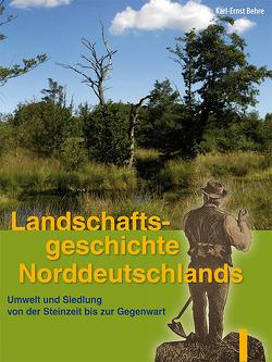 Landschaftsgeschichte Norddeutschlands von Behre,  Karl E