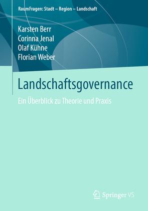 Landschaftsgovernance von Berr,  Karsten, Jenal,  Corinna, Kühne,  Olaf, Weber,  Florian