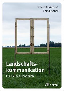 Landschaftskommunikation von Anders,  Kenneth, Fischer,  Lars
