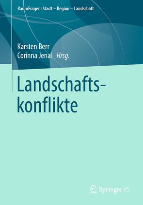 Landschaftskonflikte von Berr,  Karsten, Jenal,  Corinna