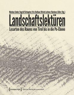 Landschaftslektüren von Ender,  Markus, Fürhapter,  Ingrid, Kathan,  Iris, Leitner,  Ulrich, Siller,  Barbara