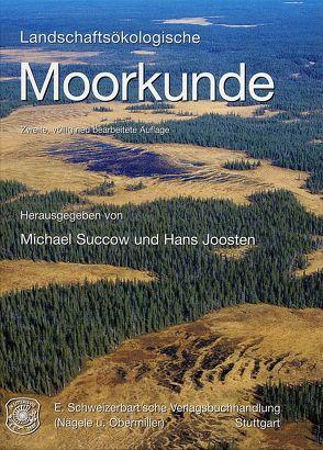Landschaftsökologische Moorkunde von Joosten,  Hans, Succow,  Michael