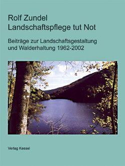 Landschaftspflege tut Not von Zundel,  Rolf
