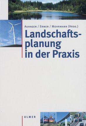 Landschaftsplanung in der Praxis von Auhagen,  Axel, Ermer,  Klaus, Mohrmann,  Rita
