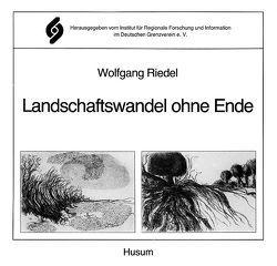 Landschaftswandel ohne Ende von Riedel,  Wolfgang