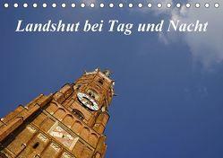 Landshut bei Tag und Nacht (Tischkalender 2018 DIN A5 quer) von Smolorz,  Christoph