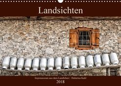Landsichten – Impressionen aus dem Landleben (Wandkalender 2018 DIN A3 quer) von Kahl,  Hubertus
