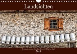 Landsichten – Impressionen aus dem Landleben (Wandkalender 2018 DIN A4 quer) von Kahl,  Hubertus