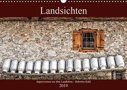 Landsichten – Impressionen aus dem Landleben (Wandkalender 2019 DIN A3 quer) von Kahl,  Hubertus