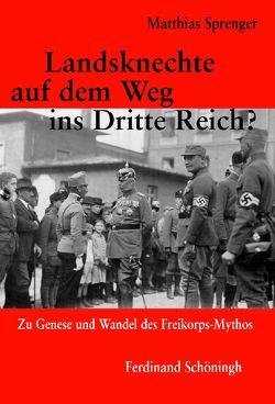Landsknechte auf dem Weg ins Dritte Reich? von Sprenger,  Matthias