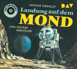 Landung auf dem Mond und weitere Abenteuer von Ferenczy,  Sándor, Mamero,  Rolf, Peine,  Helmut, u.v.a.
