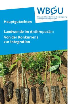Landwende im Anthropozän: Von der Konkurrenz zur Integration