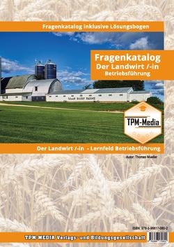 Landwirt /-in – Lernfeld: Unternehmensführung Fragenkatalog mit Lösungsbogen (Buch-/Printversion) von Mueller,  Thomas