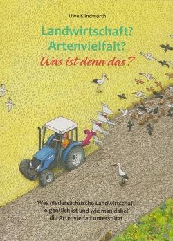 Landwirtschaft? Artenvielfalt? Was ist denn das? von Klindworth,  Uwe