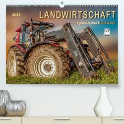 Landwirtschaft – Hightech und Handarbeit (Premium, hochwertiger DIN A2 Wandkalender 2021, Kunstdruck in Hochglanz) von Roder,  Peter