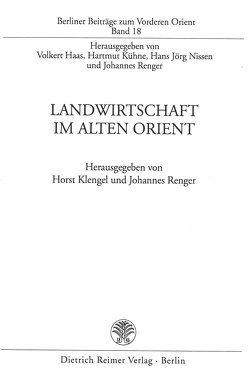Landwirtschaft im Alten Orient von Klengel,  Horst, Renger,  Johannes