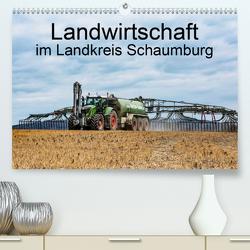 Landwirtschaft – Im Landkreis Schaumburg (Premium, hochwertiger DIN A2 Wandkalender 2020, Kunstdruck in Hochglanz) von Witt,  Simon