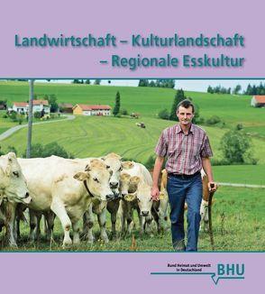 Landwirtschaft – Kulturlandschaft – Regionale Esskultur