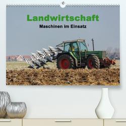 Landwirtschaft – Maschinen im Einsatz (Premium, hochwertiger DIN A2 Wandkalender 2021, Kunstdruck in Hochglanz) von Poetsch,  Rolf