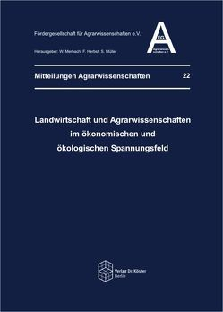Landwirtschaft und Agrarwissenschaften im ökonomischen und ökologischen Spannungsfeld von Herbst,  F., Merbach,  Wolfgang, Müller,  S