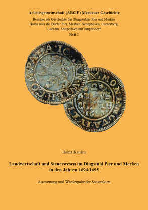 Landwirtschaft und Steuerwesen im Dingstuhl Pier und Merken in den Jahren 1694/1695 von Kaulen,  Heinz