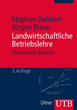 Landwirtschaftliche Betriebslehre von Braun,  Jürgen, Dabbert,  Stephan