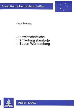 Landwirtschaftliche Grenzertragsstandorte in Baden-Württemberg von Menrad,  Klaus