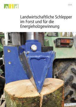Landwirtschaftliche Schlepper im Forst und für die Energieholzgewinnung von Gerding,  Volker