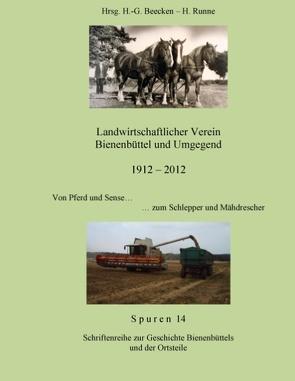 Landwirtschaftlicher Verein – Bienenbüttel und Umgegend 1912 – 2012 von Beecken,  H.-G., Runne,  H.
