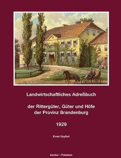 Landwirtschaftliches Adreßbuch der Rittergüter, Güter und Höfe der Provinz Brandenburg 1929 von Seyfert,  Ernst, Wehner,  Hans