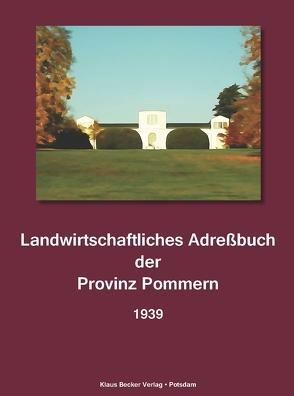 Landwirtschaftliches Adresssbuch der Provinz Pommern 1939 von Seeliger,  H.