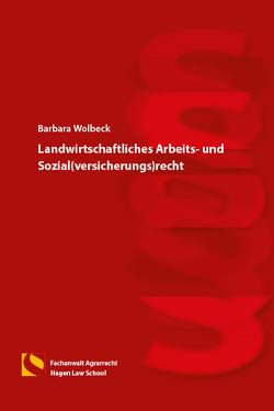 Landwirtschaftliches Arbeits- und Sozial(versicherungs)recht von Wolbeck,  Barbara