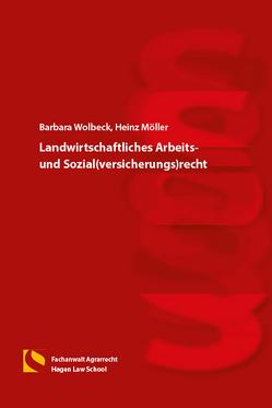 Landwirtschaftliches Arbeits- und Sozial(versicherungs)recht von Moeller,  Heinz, Wolbeck,  Barbara