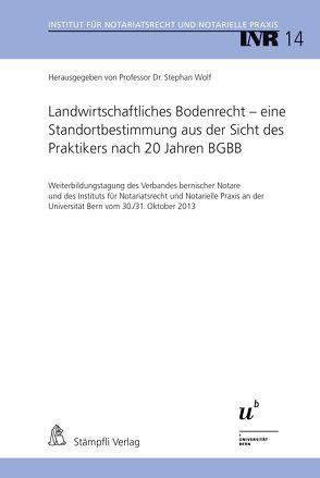 Landwirtschaftliches Bodenrecht – eine Standortbestimmung aus der Sicht des Praktikers nach 20 Jahren BGBB von Wolf,  Stephan