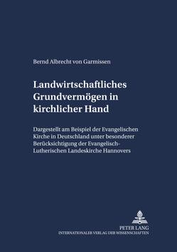 Landwirtschaftliches Grundvermögen in kirchlicher Hand von von Garmissen,  Bernd