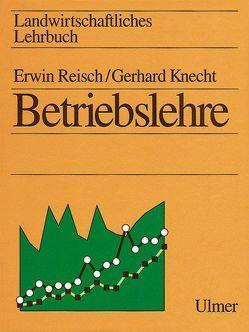Landwirtschaftliches Lehrbuch / Betriebslehre von Knecht,  Gerhard, Konrad,  Julius, Reisch,  Erwin