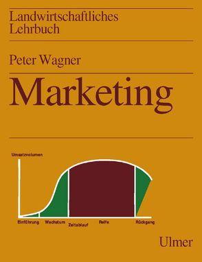 Landwirtschaftliches Lehrbuch / Marketing von Wägner,  Peter