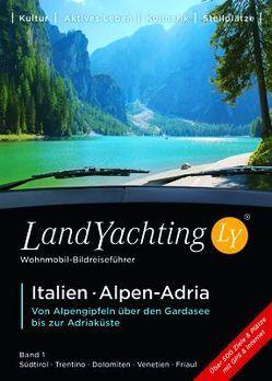 LandYachting Bildreiseführer für Wohnmobil und Caravan• Italien · Alpen-Adria von Eisele,  Gerti, Kase,  Jorg