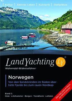 LandYachting Bildreiseführer für Wohnmobil und Caravan• Norwegen von Eisele,  Gerti, Kase,  Jorg