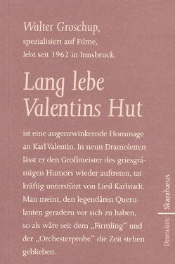 Lang lebe Valentins Hut von Groschup,  Walter