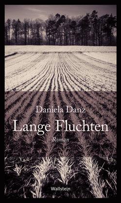 Lange Fluchten von Danz,  Daniela