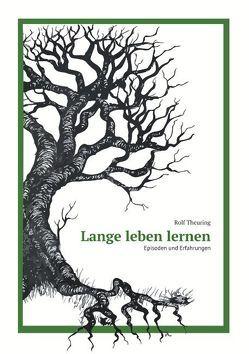 Lange leben lernen von Theuring,  Rolf B.