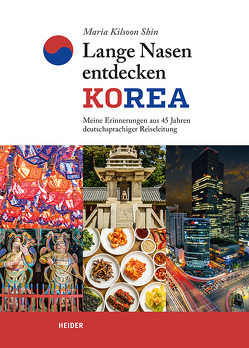 Lange Nasen entdecken Korea von Kilsoon Shin,  Maria