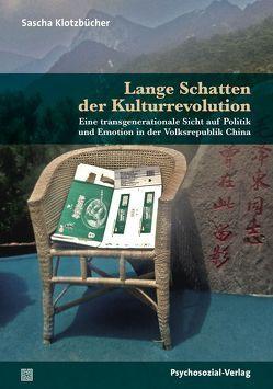 Lange Schatten der Kulturrevolution von Klotzbücher,  Sascha