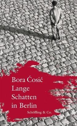 Lange Schatten in Berlin von Ćosić,  Bora, Döbert,  Brigitte, Klasic,  Lidija, Wiesner,  Herbert