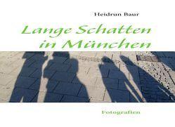 Lange Schatten in München von Baur,  Heidrun