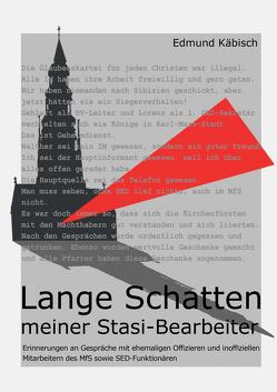 Lange Schatten meiner Stasi-Bearbeiter von Käbisch,  Edmund