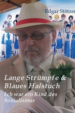 Lange Strümpfe & Blaues Halstuch von Stötzer,  Edgar